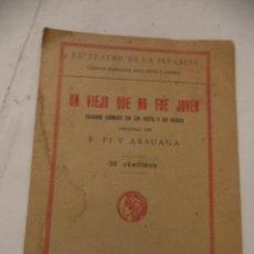 Libros antiguos: UN VIEJO QUE NO FUE JOVEN. F. PI Y ARSUAGA. EDITORIAL SATURNINO CALLEJA, S.A. MADRID.. Lote 39729844
