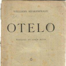 Libros antiguos: OTELO. WILLIAN SHAKESPEARE. SOCIEDAD GENERAL DE AUTORES ESPAÑOLES. MADRID. 1913. Lote 39951956