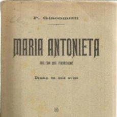 Libros antiguos: MARIA ANTONIETA. P. GIACOMETTI. SOCIEDAD GENERAL DE AUTORES ESPAÑOLES. MADRID. 1913. Lote 39951980