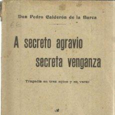 Libros antiguos: A SECRETO AGRAVIO SECRETA VENGANZA. SOCIEDAD GENERAL DE AUTORES ESPAÑOLES. MADRID. 1915. Lote 39952007