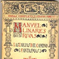 Libros antiguos: LAS ZARZAS DEL CAMINO. FANTASMAS. MANUEL LINARES RIVAS.. Lote 40052968