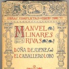Libros antiguos: DOÑA DESDENES. EL CABALLERO LOBO. MANUEL LINARES RIVAS.. Lote 40053421