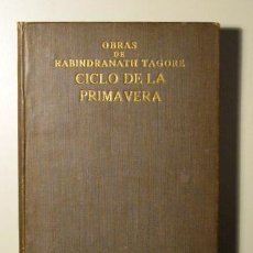 Libros antiguos: CICLO DE LA PRIMAVERA (COMEDIA) - TAGORE, RABRINDANATH - FORTANET 1918. Lote 39937440