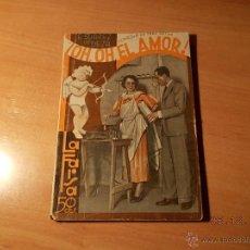 Libros antiguos: ¡OH, OH, EL AMOR!. Lote 40374686