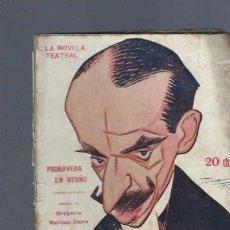 Libros antiguos: LA NOVELA TEATRAL, AÑO II, Nº 29, 1917, PRIMAVERA EN OTOÑO, GREGORIO MARTÍNEZ SIERRA. Lote 181518610