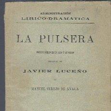 Libros antiguos: LA PULSERA, JAVIER LUCEÑO Y MANUEL CEREZO DE AYALA, MADRID 1895, PAPEL. Lote 40635210