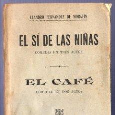 Libros antiguos: EL SÍ DE LAS NIÑAS (COMEDIA EN 3 ACTOS). EL CAFÉ (COMEDIA EN 2 ACTOS). LEANDRO FERNANDEZ DE MORATÍN.. Lote 40963146