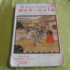 Libros antiguos: MARI-CATA, M. ARANÁZ CASTELLANOS, PRIMERA EDICION 1924. Lote 41044364