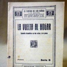 Livros antigos: LIBRO, OBRA DE TEATRO, LA VUELTA AL HOGAR, SERIE B, EL TEATRO DE LOS NIÑOS, SEIX Y BARRAL. Lote 41114245