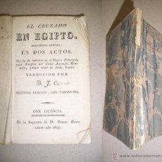 Libros antiguos: EL CRUZADO EN EGIPTO : MELODRAMA HEROICO EN DOS ACTOS : QUE HA DE CANTARSE EN EL TEATRO PRINCIPAL.... Lote 41526654