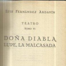 Libros antiguos: DOÑA DIABLA. LUPE, LA MALCASADA. LUIS FERNÁNDEZ ARDAVÍN. DEDICADO POR AUTOR. ED.HERNANDO.1825.MADRID. Lote 41801456
