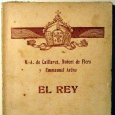 Alte Bücher - EL REY. Comèdia en quatre actes - CAILLAVET/ DE FLERS/ ARÉNE - 1910 - Vodevil - 42133110