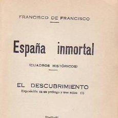 Libros antiguos: ESPAÑA INMORTAL ( CUADROS HISTÓRICOS ). EL DESCUBRIMIENTO.. Lote 42364467