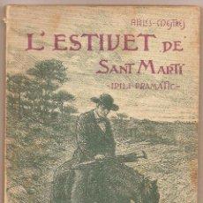 Libros antiguos: APELES MESTRES – L'ESTIUET DE SANT MARTÍ – 1912. Lote 42609581
