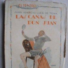 Libros antiguos: LAS CANAS DE DON JUAN. LUCA DE TENA, JUAN IGNACIO. 1925. Lote 42642810