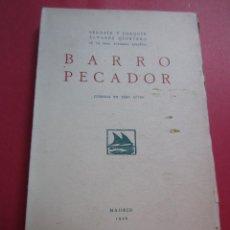Libros antiguos: BARRO PECADOR-HNOS.ALVAREZ QUINTERO-COMEDIA EN TRES ACTOS- 1926. Lote 42715588