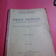 Libros antiguos: PEPA DONCEL- JACINTO BENAVENTE- LIBR.CASA EDITORIAL HERNANDO 1928-3ª EDICION. Lote 42717328
