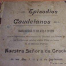 Libros antiguos: EPISODIOS CAUDETANOS. DRAMA HISTORICO EN TRES ACTOS. ORIGINAL AÑO 1905 (LB8). Lote 42807786