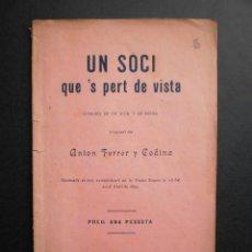 Libros antiguos: ANTON FERRER I CODINA: UN SOCI QUE'S PERT DE VISTA, TIP. DE FRANCISCO BADIA, 1897. Lote 43020809