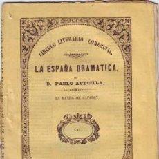 Libros antiguos: BERMEJO, ILDEFONSO ANTONIO: LA BANDA DE CAPITAN. SEGUNDA EDICIÓN. LA ESPAÑA DRAMÁTICA Nº 142.. Lote 43279074