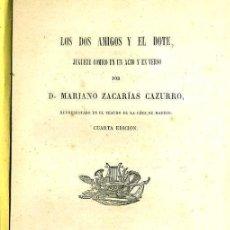 Libros antiguos: MARIANO ZACARIAS CAZURRO : LOS DOS AMIGOS Y EL DOTE (SALAMANCA, 1870). Lote 43475911