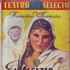 Libros antiguos: VILLAESPESA, FRANCISCO: EL ALCAZAR DE LAS PERLAS. JUDITH. LA LEONA DE CASTILLA.. Lote 43492934