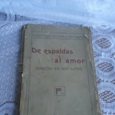 Libros antiguos: LUIS PONCE DE LEON Y CONEGERO. DE ESPALDAS AL AMOR. MURCIA 1911.TIP. FERNANDEZ FALCON. FIRMADO!!!!. Lote 43631247