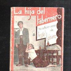 Libros antiguos: LA FARSA. LA HIJA DEL TABERNERO. ANGEL LAZARO. Nº 233. FEBRERO 1932.. Lote 43973104