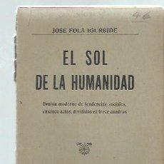 Libros antiguos: EL SOL DE LA HUMANIDAD, JOSE FOLA IGURBIDE, MAUCCI BARCELONA 1910,RÚSTICA. Lote 156916998