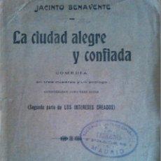 Libros antiguos: JACINTO BENAVENTE. LA CIUDAD ALEGRE Y CONFIADA. 1916. TEATRO. Lote 44082389