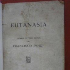 Libros antiguos: EUTANASIA. DRAMA EN TRES ACTOS. FRANCISCO IMHOF. Lote 44179405