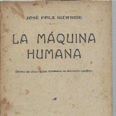 Libros antiguos: LA MÁQUINA HUMANA, JOSÉ FOLÁ IGÚRBIDE, MADRID SOCIEDAD DE AUTORES ESPAÑOLES 1914. Lote 156917017