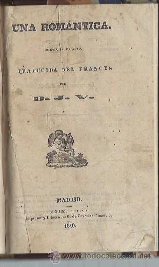 UNA ROMÁNTICA, D.J.V., MADRID BOIX 1840, COMEDIA EN UN ACTO (Libros antiguos (hasta 1936), raros y curiosos - Literatura - Teatro)
