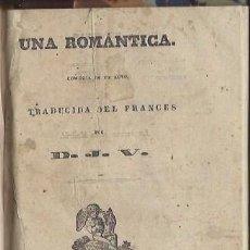 Libros antiguos: UNA ROMÁNTICA, D.J.V., MADRID BOIX 1840, COMEDIA EN UN ACTO. Lote 44215999