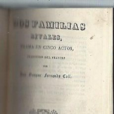 Libros antiguos: DOS FAMILIAS RIVALES, GASPAR FERNANDO COLL, MADRID BOIX 1840, COMEDIA EN UN ACTO. Lote 44216011
