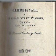 Libros antiguos: GUILLERMO DE NASSAU O EL SIGLO XVI EN FLANDES, HEMESIO RAMÍREZ Y LOSADA, MADRID IMP.DE ALBERT 1840. Lote 44216051