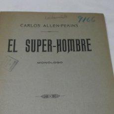 Libros antiguos: CARLOS ALLEN-PEKINS: EL SUPER-HOMBRE. MONOLOGO. 1914, 12 PAGS.. Lote 140226904