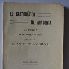 Libros antiguos: EL CATEDRATICO DE ANATOMIA, COMEDIA EN DOS ACTOS Y PROSA, D. ANTONIO J. ONIEVA. Lote 45111126