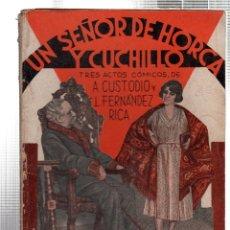 Libros antiguos: LA FARSA. UN SEÑOR DE HORCA Y CUCHILLO. A. CUSTODIO Y L. FERNANDEZ RICA. Nº 334. FEBRERO 1934. Lote 45402092