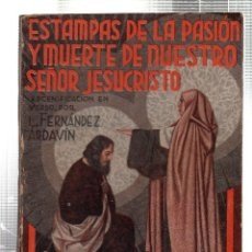 Libros antiguos: LA FARSA. ESTAMPAS DE LA PASION Y MUERTE DE NUESTRO SEÑOR JESUCRISTO. L. FERNANDEZ ARDAVIN. Nº 347.. Lote 45402221