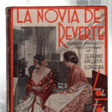 Libros antiguos: LA FARSA. LA NOVIA DE REVERTE. SERRANO ANGUITA Y GONGORA. Nº 298. MAYO 1933. Lote 45402343