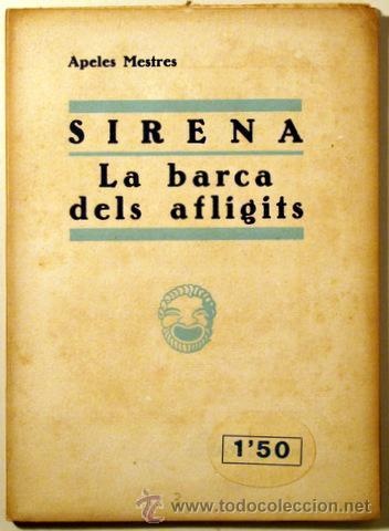 SIRENA. LA BARCA DELS AFLIGITS - LLIB. MILÀ 1932 - MESTRES, APELES (Libros antiguos (hasta 1936), raros y curiosos - Literatura - Teatro)