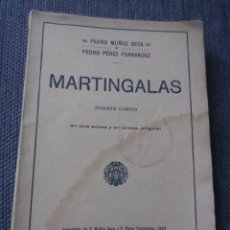 Libros antiguos: MARTINGALAS- PEDRO MUÑOZ SECA Y P.PEREZ FERNANDEZ- S.A.E. 1ª EDICION 1920. Lote 45974699
