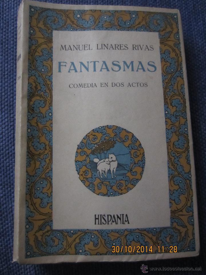 FANTASMAS- MANUEL LINARES RIVAS- BIBL.HISPANIA, 1ª EDICION 1915 (Libros antiguos (hasta 1936), raros y curiosos - Literatura - Teatro)