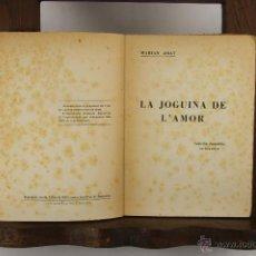 Libros antiguos: 5564- LA JOGUINA DE L'AMOR. MARIAN AMAT. IMP. PORCAR. 1926. DEDICADO. . Lote 46053292