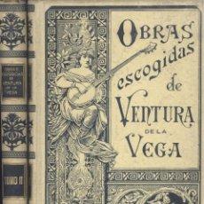 Libros antiguos: VENTURA DE LA VEGA. OBRAS ESCOGIDAS. 2 VOLS. BARCELONA, 1895.. Lote 46191091