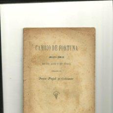 Libros antiguos: 3191.- CAMBIO DE FORTUNA JUGUETE COMICO DE JUAN PUJOLS Y COLOMAR-PALMA DE MALLORCA. Lote 46313605