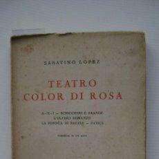 Libros antiguos: TEATRO COLOR DI ROSA | SABATINO LOPEZ. Lote 46723973