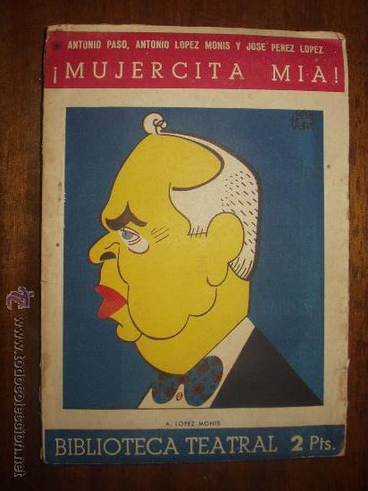 ANTONIO PASO - MUJERCITA MIA - TEATRO (Libros antiguos (hasta 1936), raros y curiosos - Literatura - Teatro)