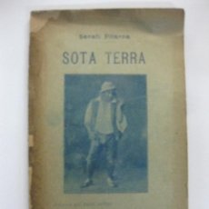 Libros antiguos: SOTA TERRA. SERAFI PITARRA. DRAMA EN TRES ACTES. BARCELONA 1907 . Lote 47241883